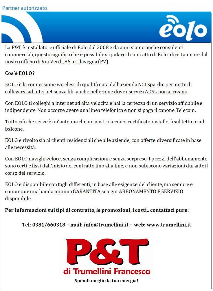 Eolo offre servizi di collegamento internet wifi a banda ultra larga, senza l'uso della linea telefonica!!!  Per info ci trovate in via Verdi, 86 - Cilavegna. 0381/660318.