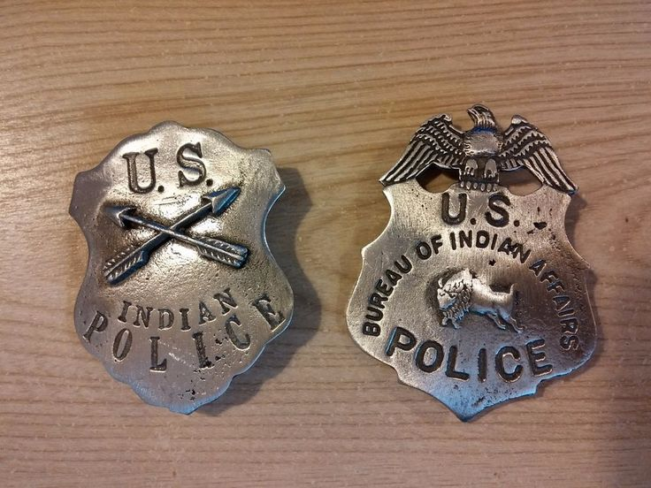 U. S. BUREAU OF INDIAN AFFAIRS AND U. S. INDIAN POLICE  ( BADGES OF OLD WEST)
