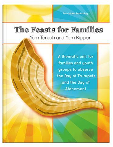 Feasts for Families Yom Teruah & Yom Kippur