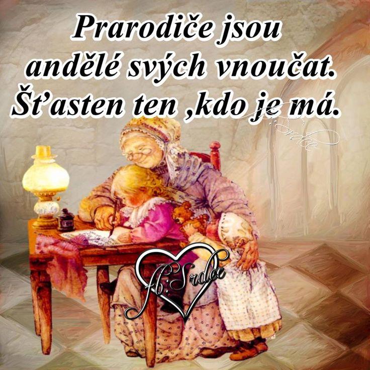 Prarodiče jsou andělé svých vnoučat. Šťasten ten, kdo je má.