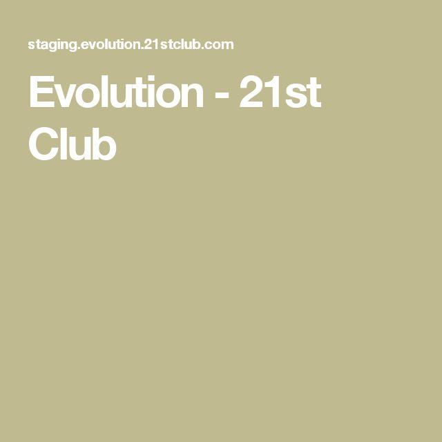 Evolution - 21st Club