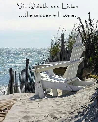 Sit Quietly and Listen to the Rythmic sound of the waves.....