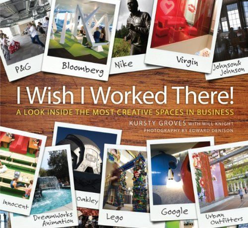 I Wish I Worked There!: A Look Inside the Most Creative Spaces in Business: Great Creative Spaces for Business von Kursty Groves http://www.amazon.de/dp/0470713836/ref=cm_sw_r_pi_dp_Iyjwub163J8NP