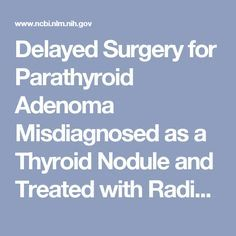 Delayed Surgery for Parathyroid Adenoma Misdiagnosed as a Thyroid Nodule and Treated with Radiofrequency Ablation