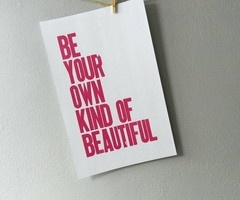 your own kind | of beautiful