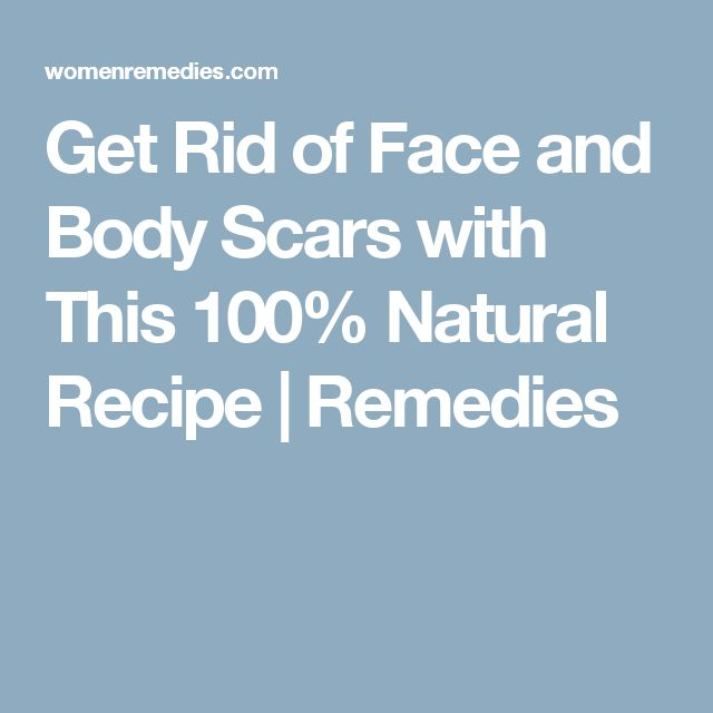 Get Rid of Face and Body Scars with This 100% Natural Recipe | Remedies