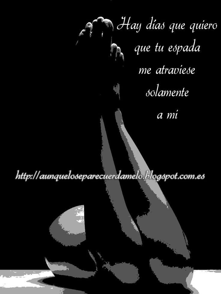 DE GOLPE Y PORRAZO #blog #frases #reflexiones #ilustracion (Hay días que quiero que tu espada me atraviese solamente a mi)