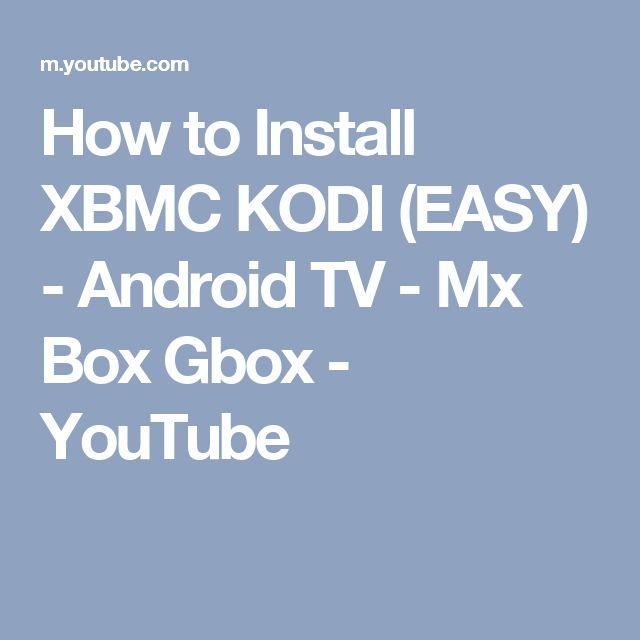 How to Install XBMC KODI (EASY) - Android TV - Mx Box Gbox - YouTube