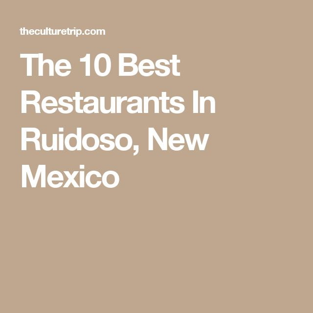 The 10 Best Restaurants In Ruidoso, New Mexico