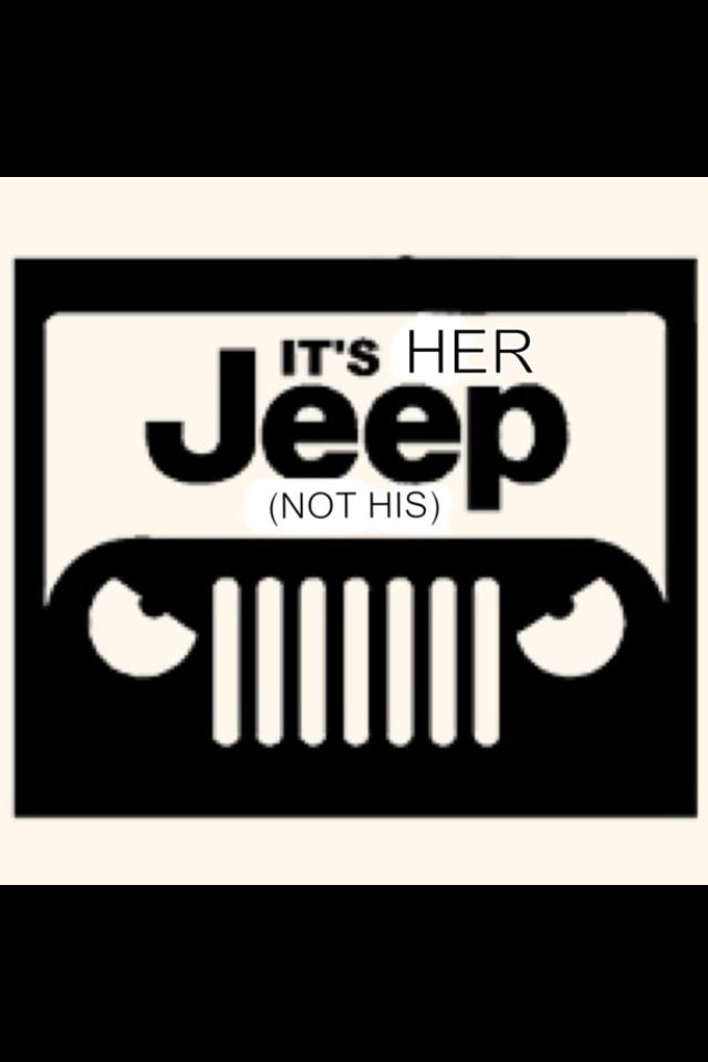 It's HER Jeep Not His ... #1 Rule in this household #jeepgirl