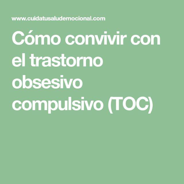 Cómo convivir con el trastorno obsesivo compulsivo (TOC)