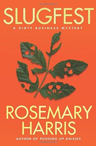 Slugfest (2011) (The fourth book in the Dirty Business Mystery series) A novel by Rosemary Harris