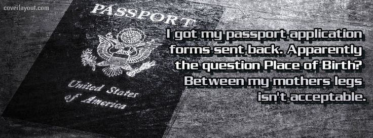 My Passport Application Forms Sent Back Facebook Cover Coverlayout
