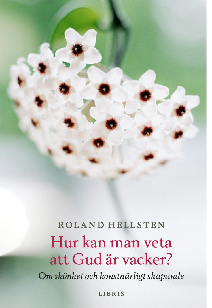 Omslagsbild till Roland Hellstens bok Hur kan man veta att Gud är vacker?