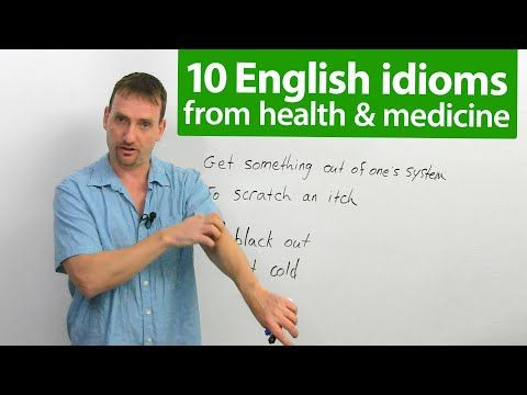 10 English Idioms From Health Medicine Youtube Idioms