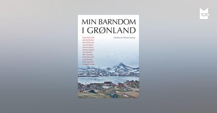 »Min barndom i Grønland« af Diverse forfattere — Bookmate