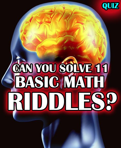 Think you have what it takes to solve these 11 math riddle questions? Take the quiz and see how many questions you will get right!
