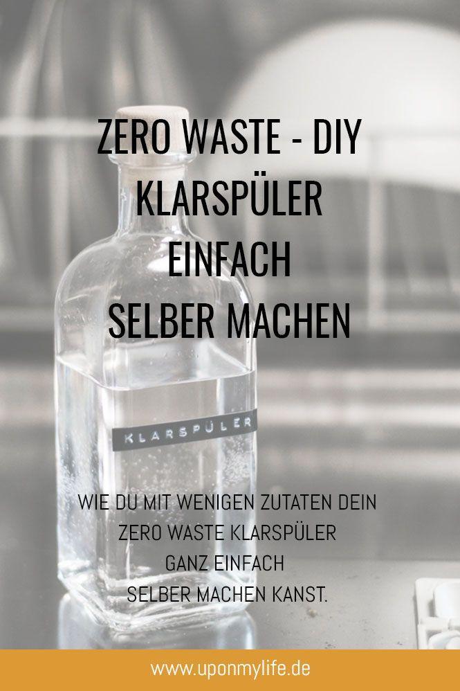 Zero Waste – DIY Klarspüler für die Geschirrspülmaschine selber machen