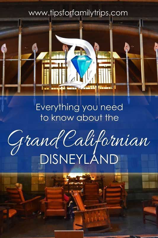 Everything you need to know about the Grand Californian Hotel at Disneyland | tipsforfamilytrips.com | luxury | family vacation