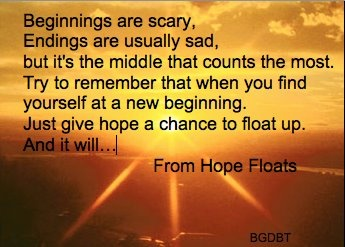 Hope Floats best quote :)