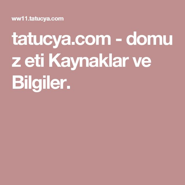 tatucya.com-domuz eti Kaynaklar ve Bilgiler.