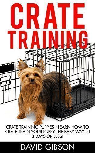 Crate Training: Crate Training Puppies - Learn How To Crate Train Your Puppy The Easy Way In 3 Days Or Less! (Dog Training, How to Crate Train Your Dog, Puppy Training) - http://www.thepuppy.org/crate-training-crate-training-puppies-learn-how-to-crate-train-your-puppy-the-easy-way-in-3-days-or-less-dog-training-how-to-crate-train-your-dog-puppy-training/ #puppypottytrainingin3days #puppytrainingcrate #puppytrainingeasy #puppytrainingcratetips