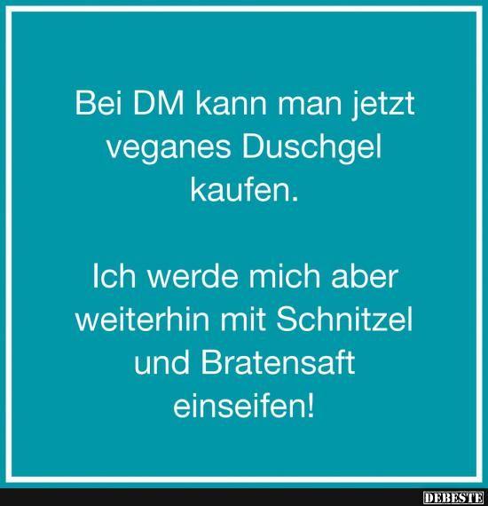 Bei DM kann man jetzt veganes Duschgel kaufen.. | Lustige Bilder, Sprüche, Witze, echt lustig