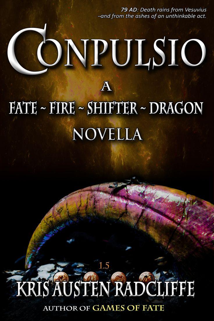 Conpuslio: A Fate ~ Fire ~ Shifter ~ Dragon Novella Of Binding And Pulsion By