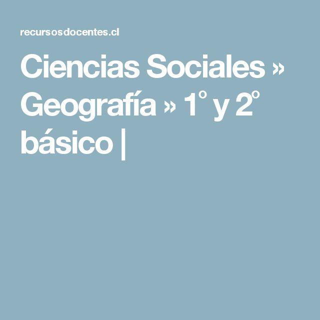 Ciencias Sociales ›› Geografía ›› 1˚ y 2˚ básico  
