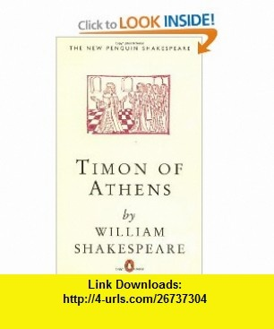Timon of Athens (Penguin) (Shakespeare, Penguin) (9780140707212) William Shakespeare, G. R. Hibbard , ISBN-10: 0140707212  , ISBN-13: 978-0140707212 ,  , tutorials , pdf , ebook , torrent , downloads , rapidshare , filesonic , hotfile , megaupload , fileserve