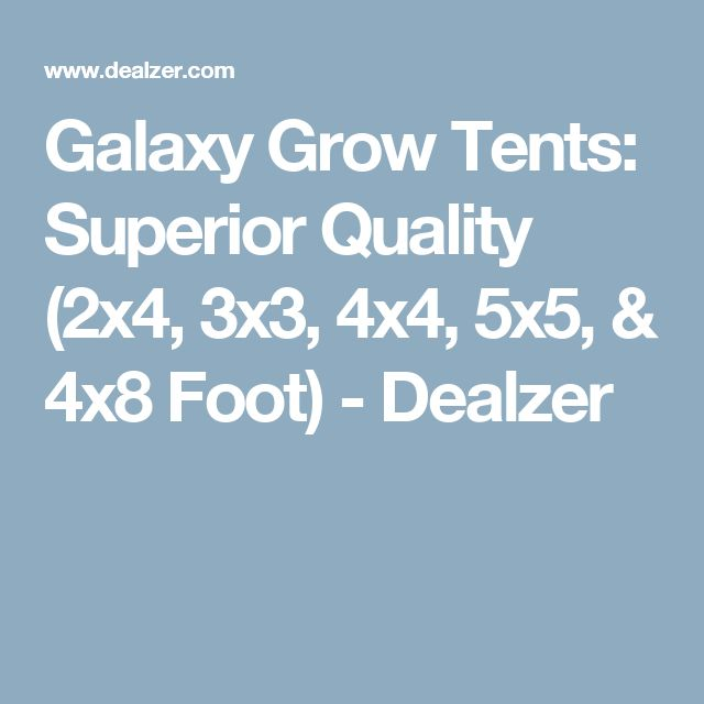 Galaxy Grow Tents: Superior Quality (2x4, 3x3, 4x4, 5x5, & 4x8 Foot) - Dealzer
