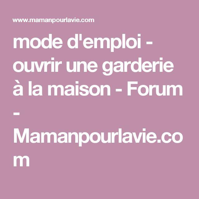 mode d'emploi - ouvrir une garderie à la maison - Forum - Mamanpourlavie.com
