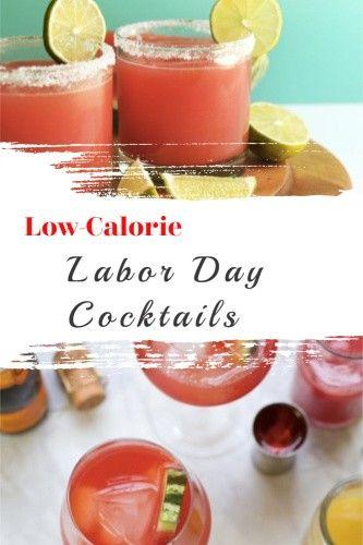 Low Calorie Labor Day Cocktails Cocktails Food Drink Fresh
