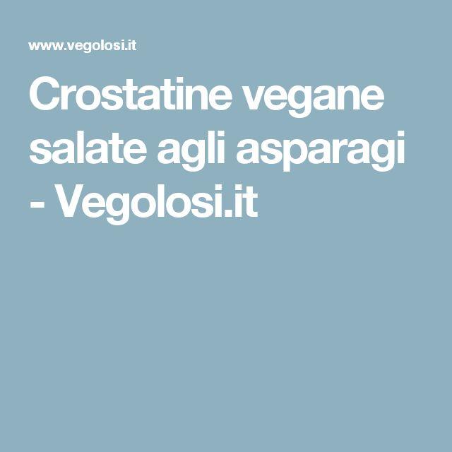 Crostatine vegane salate agli asparagi - Vegolosi.it