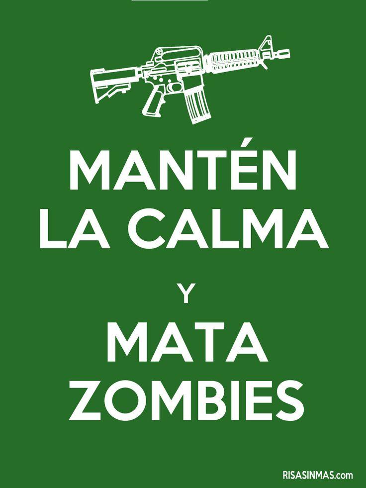 Mantén la calma y mata zombies.