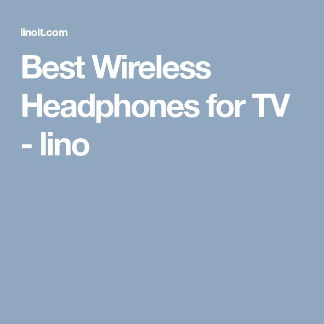 Best Wireless Headphones for TV - lino
