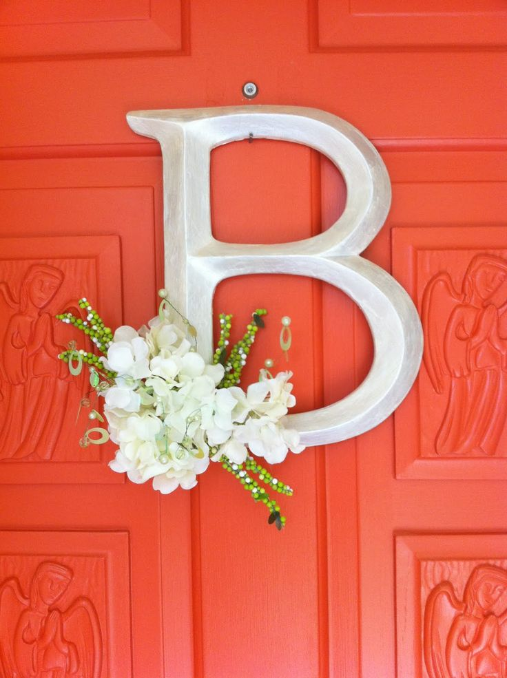 Letters To Hang On Front Door Part - 47: Love This Idea -- Hang A Single Letter On The Front Door Instead Of A  Wreath. An R For Rutigliano With Rose Bouquet And An E For Elliott With  Eidelwiss ...