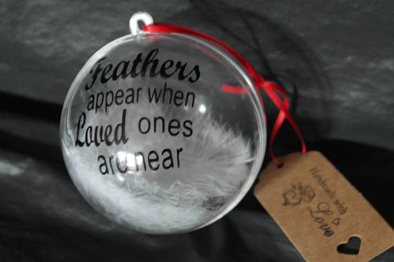 """100mm """"Feathers appear when loved ones are near"""" memories memorial remember decor keepsake heaven bauble"""