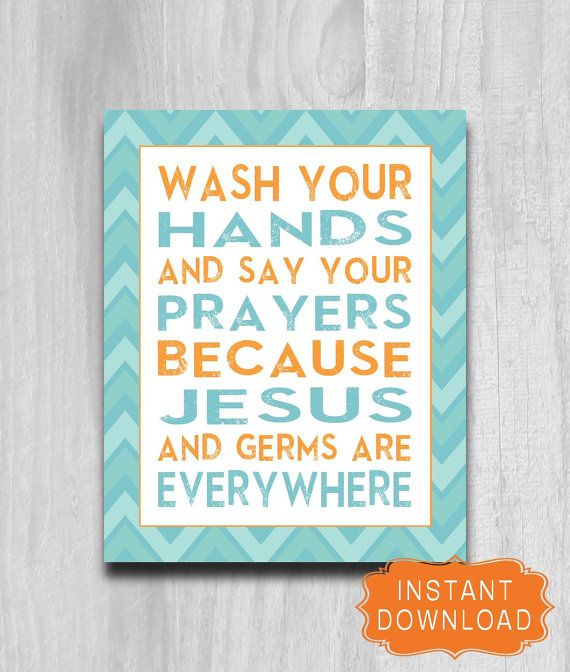 Need this for the kids' bathroom! INSTANT DOWNLOAD Wash Your Hands Say Your Prayers PRINTABLE diy 8x10 Bathroom Art Print Chevron Custom Colors
