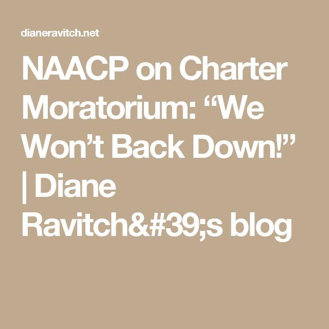 "NAACP on Charter Moratorium: ""We Won't Back Down!"" | Diane Ravitch's blog"