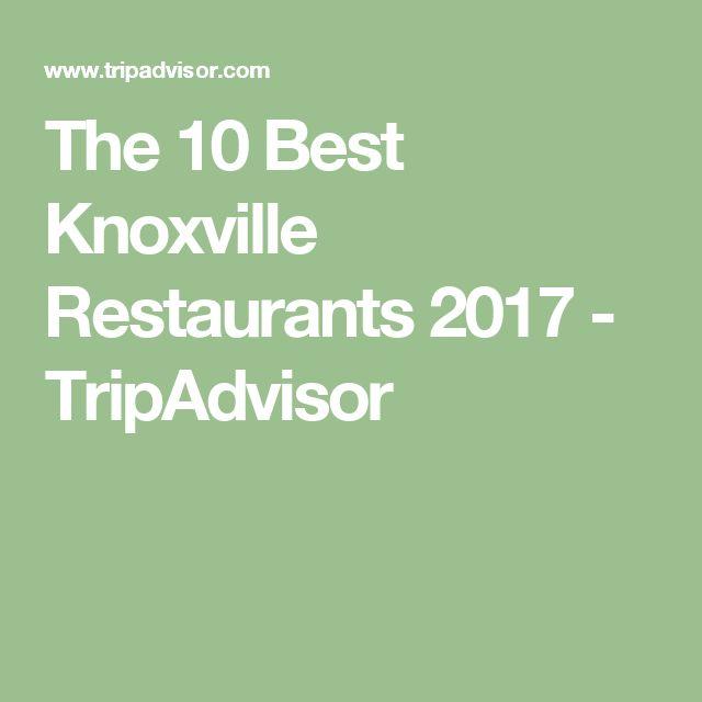 The 10 Best Knoxville Restaurants 2017 - TripAdvisor