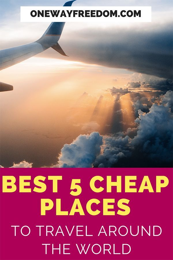 The Best 5 Cheap Places To Travel Around The World Places To Travel Cheap Places To Travel Best Travel Insurance
