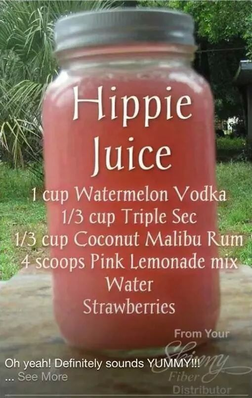 Hippy juice - a friend of mine made this and it is delish!!