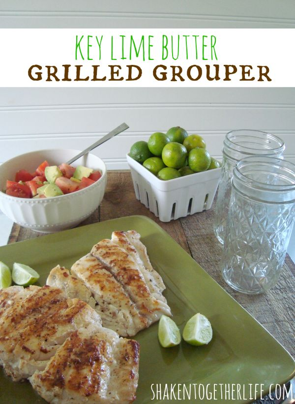 Key lime butter grilled grouper at shakentogetherlife.com #spon