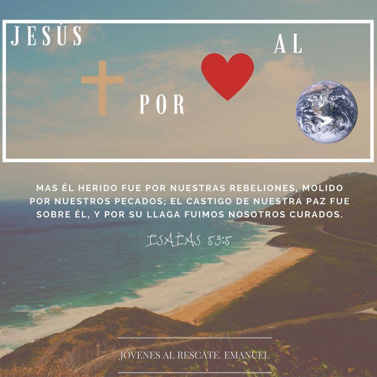 Isaías 53:5 <3 Jesús fue crucificado, murió y al tercer día resucito, venció a la muerte, todo esto por <3 amor al mundo.