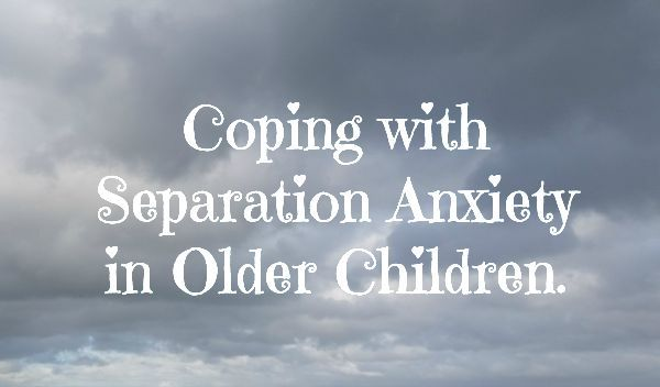 Coping With Separation Anxiety in Older Children - it isn't just small children who suffer from this. Parenting, parenting tips and help.
