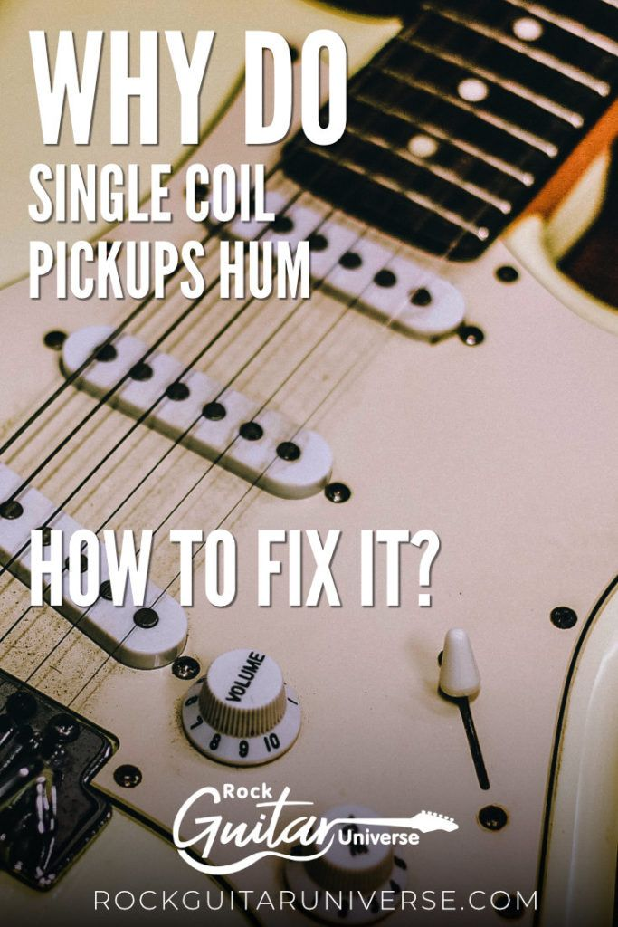 Why Do Single Coil Pickups Hum And How To Fix It Guitar Kids Rock Guitar Guitar Pickups