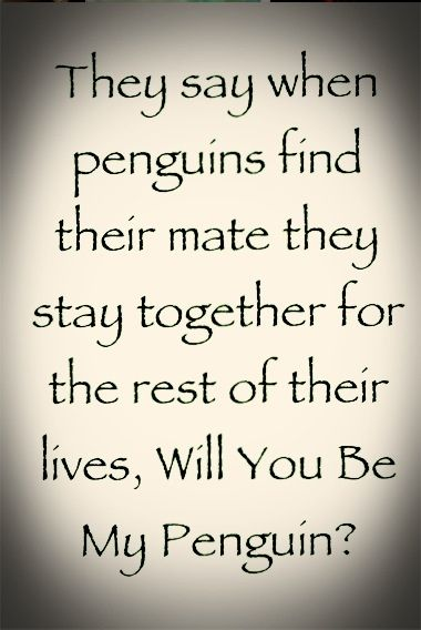 I'm glad you're my penguin!