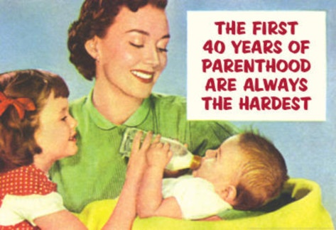 The first 40 years of #parenthood are always the hardest #WeLoveOurKids ***Happy National Parents' Day! 7-28-13 ***