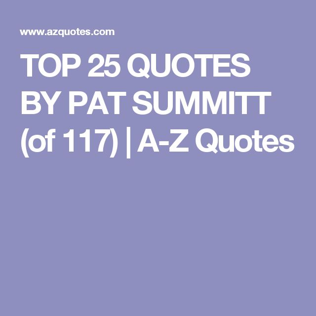 TOP 25 QUOTES BY PAT SUMMITT (of 117) | A-Z Quotes